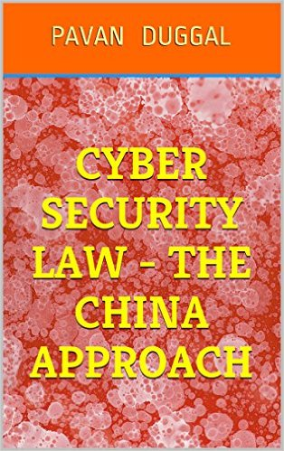 Book by pavan Duggal- Cyber Security Law- The China Approach