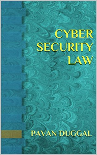 Book by Pavan Duggal- Cyber Security Law