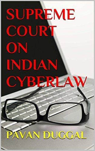 SUPREME COURT ON INDIAN CYBERLAW, Pavan Duggal