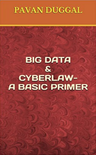 Books written by Pavan Duggal-BIG DATA & CYBERLAW- A BASIC PRIMER