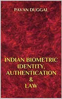 Books written by Pavan Duggal-Indian Biometric Identity, Authentication & Law