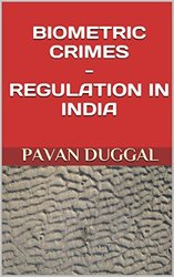 Books written by Pavan Duggal-Biometric Crimes - Regulation In India