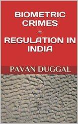 Books written by Pavan Duggal-Biometric Crimes - Regulation In India