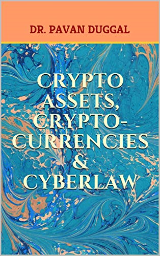 CRYPTO ASSETS, CRYPTO-CURRENCIES & CYBERLAW