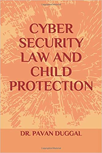 CYBER SECURITY LAW AND CHILD PROTECTION (Paperback)