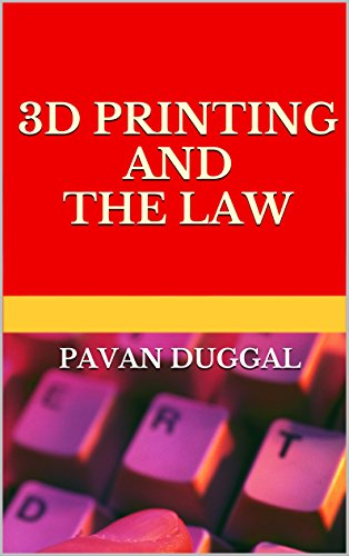 3D PRINTING AND THE LAW
