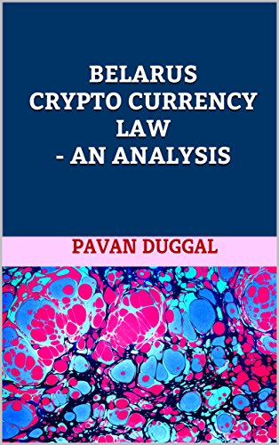 BELARUS CRYPTO CURRENCY LAW – AN ANALYSIS