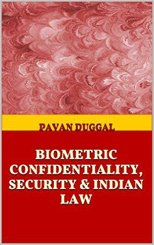 BIOMETRIC CONFIDENTIALITY, SECURITY & INDIAN LAW