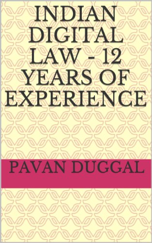 INDIAN DIGITAL LAW – 12 YEARS OF EXPERIENCE